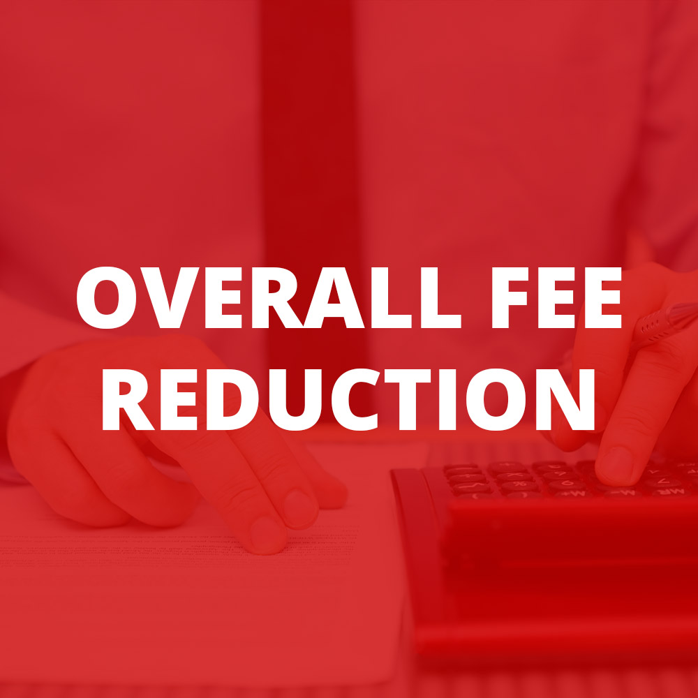 Overall Fee Reduction